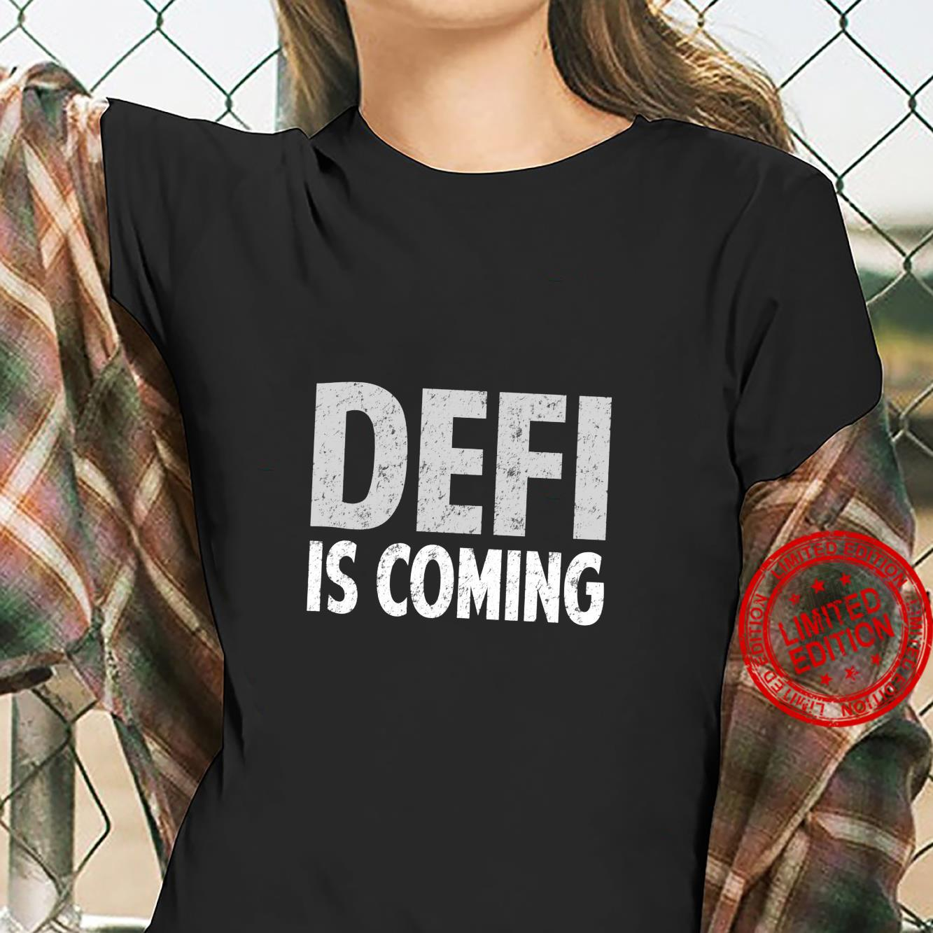 DeFi Shirt Decentralized Finance is Coming Crypto DeFi Shirt ladies tee