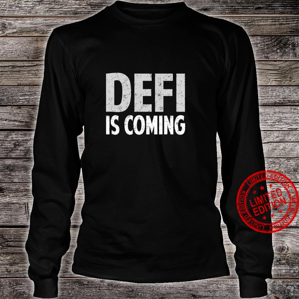 DeFi Shirt Decentralized Finance is Coming Crypto DeFi Shirt long sleeved