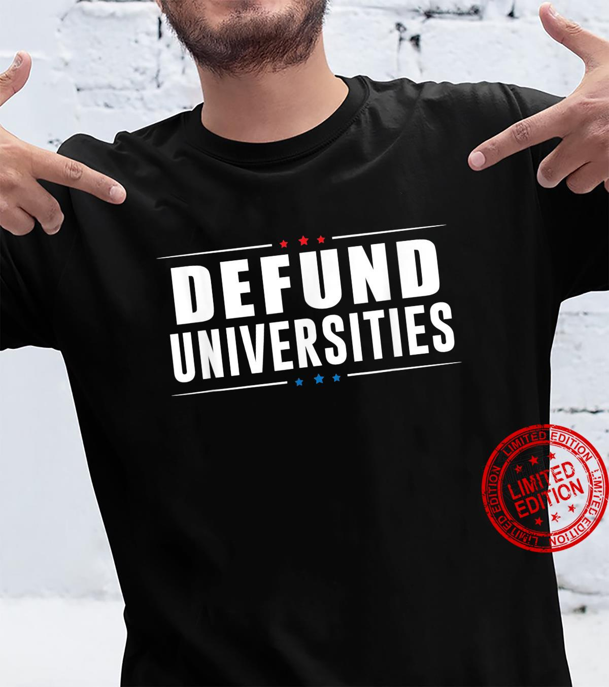Defund Universities Shirt