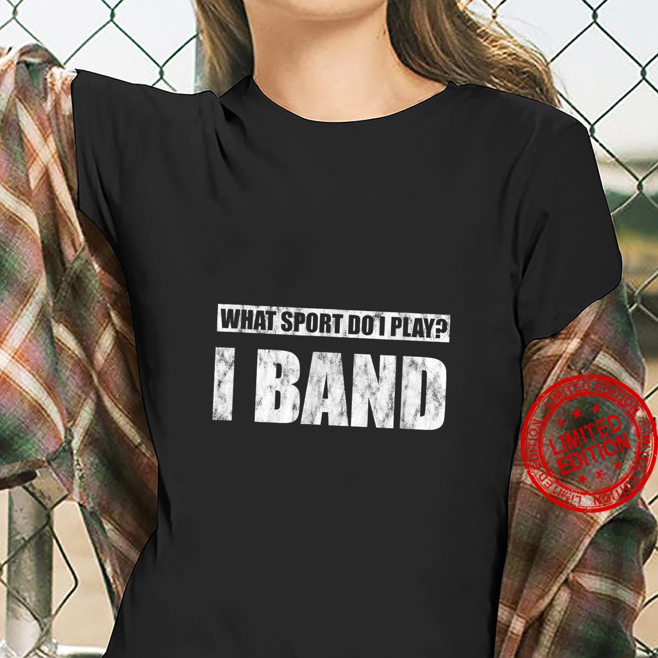 What Sport Do I Play I Band Shirt ladies tee