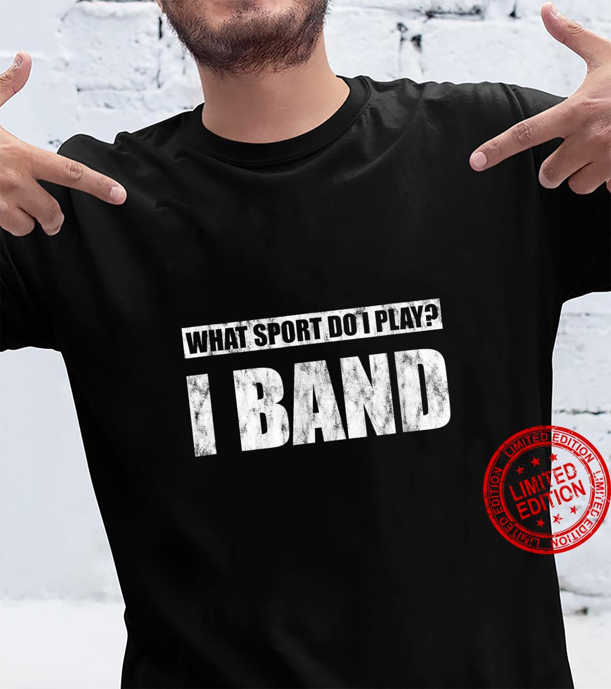 What Sport Do I Play I Band Shirt
