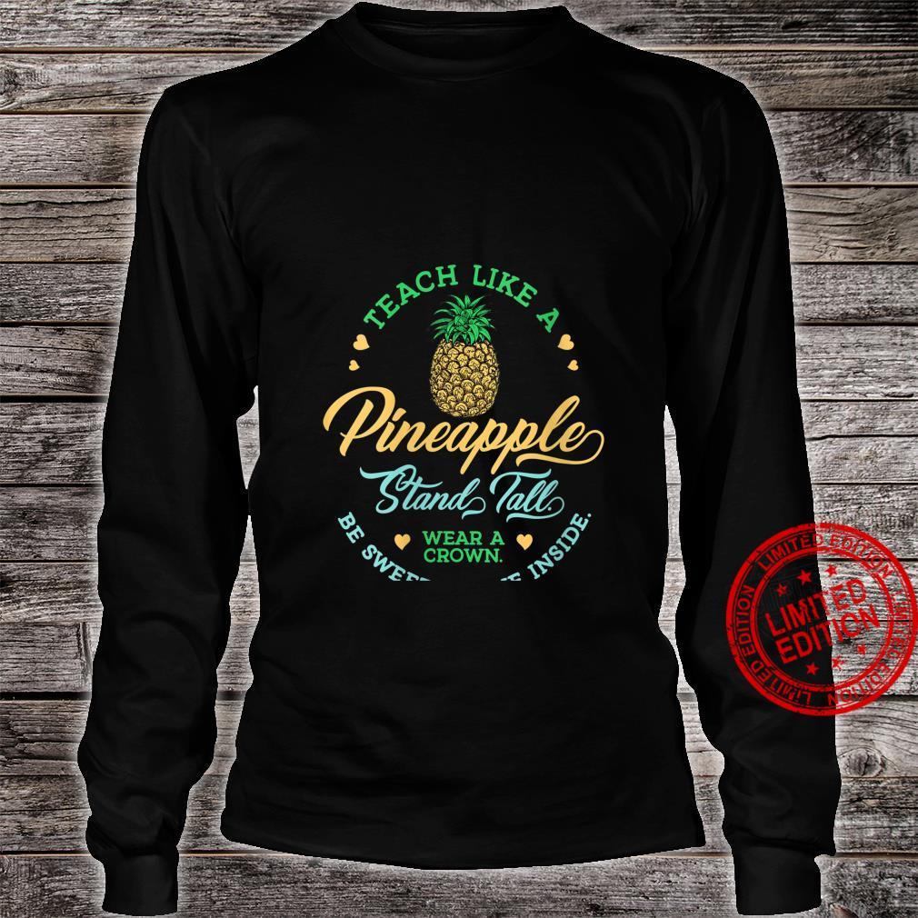 Womens Teach Like Pineapple Inspirational School Teacher Day Shirt long sleeved