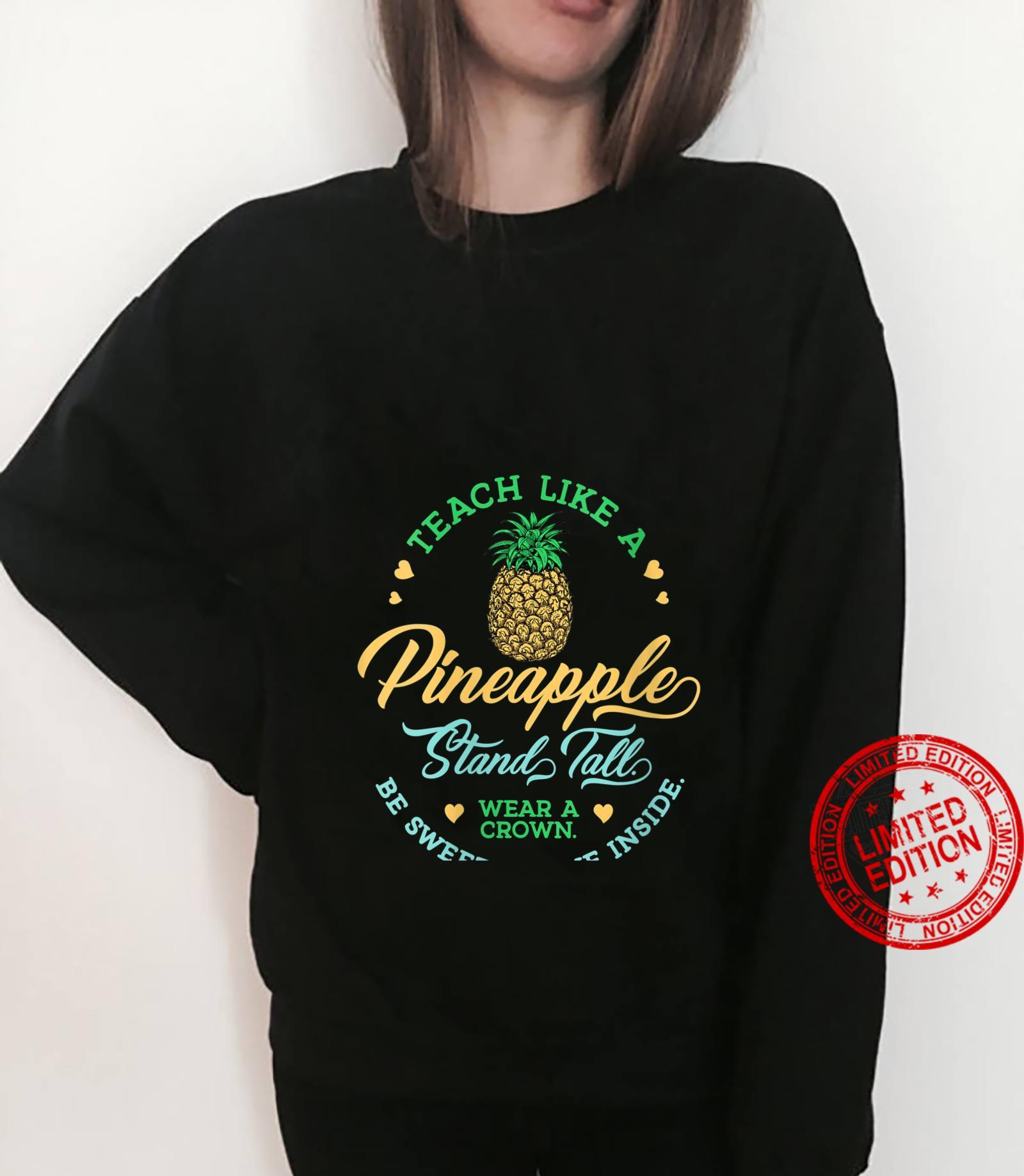 Womens Teach Like Pineapple Inspirational School Teacher Day Shirt sweater