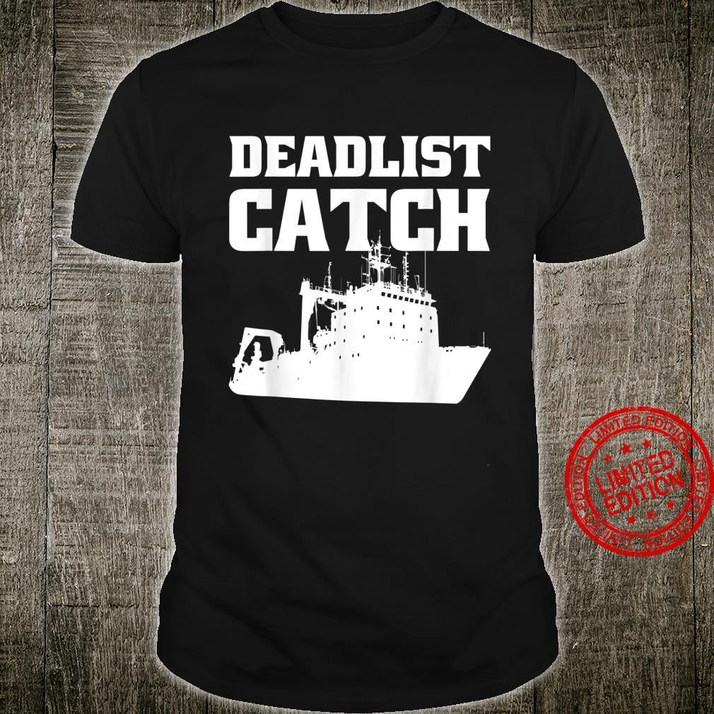 Deadliest Catch Angler Fisherman Deadliest Catch Shirt Shirt