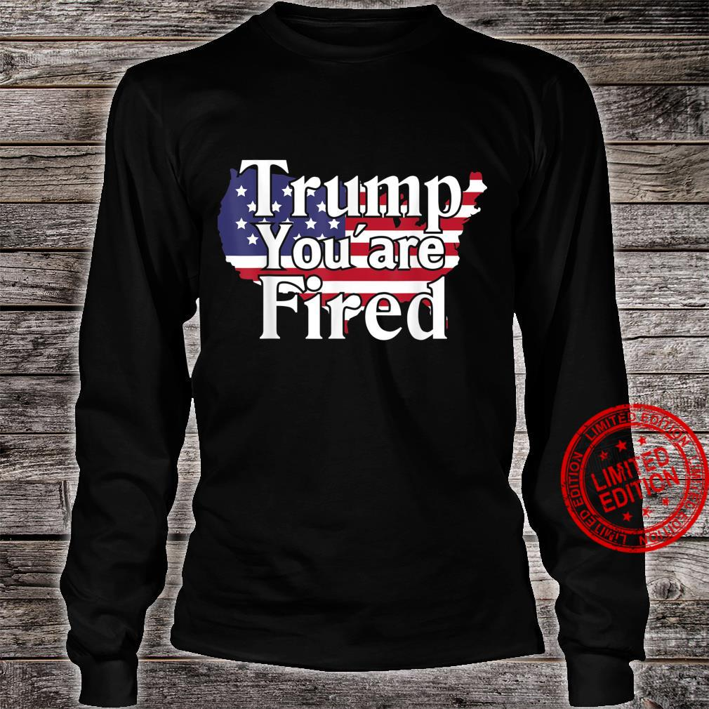 Donald Trump You are Fired Anti Trump Shirt long sleeved
