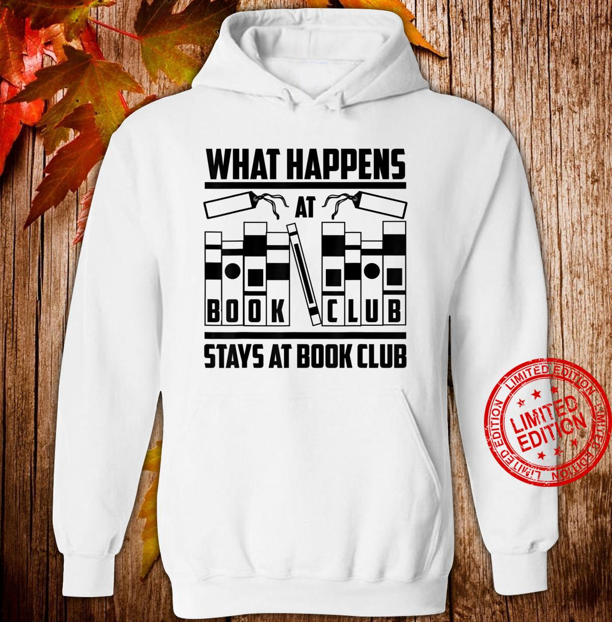 Funny What Happens At Book Club Stay At Book Club Shirt hoodie