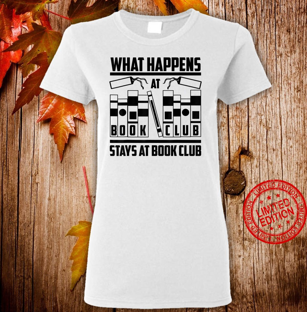 Funny What Happens At Book Club Stay At Book Club Shirt ladies tee