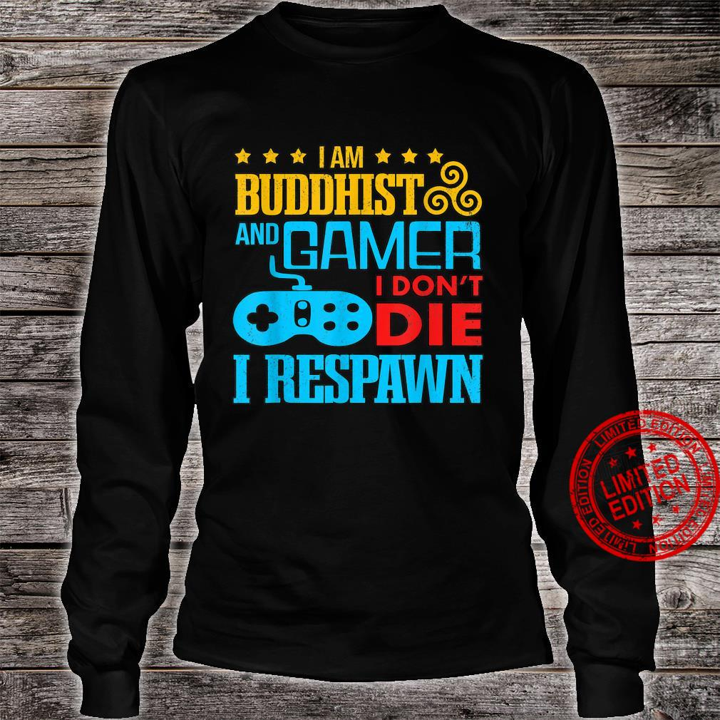 I Am Buddhist And Gamer I Don't Die I Respawn Zen Gaming Shirt long sleeved