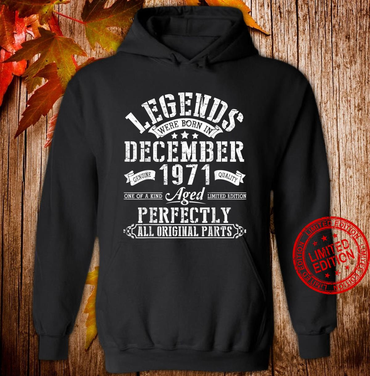 Legends Were Born In December 1971 Aged Perfectly 49 Years Shirt hoodie