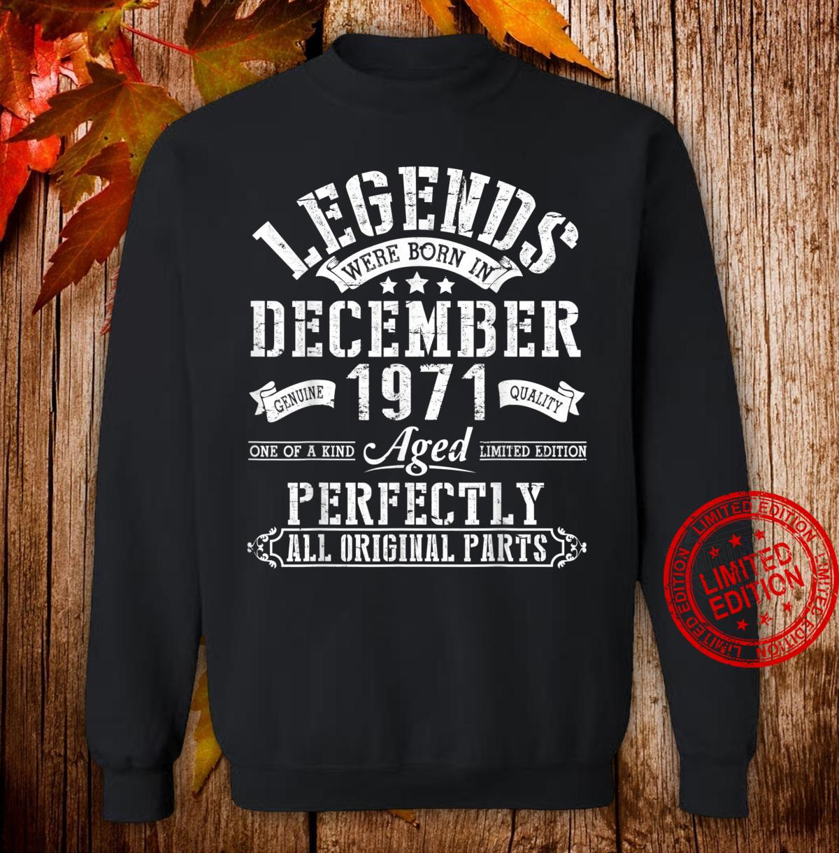 Legends Were Born In December 1971 Aged Perfectly 49 Years Shirt sweater