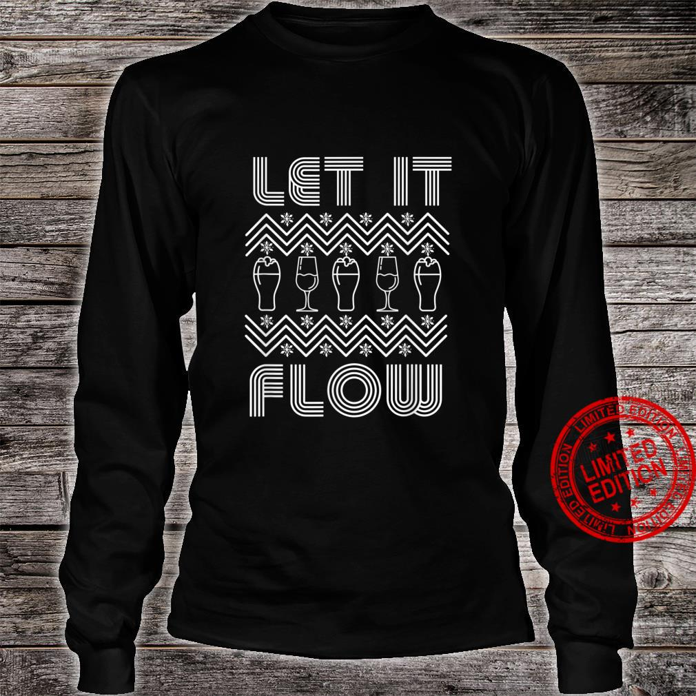 Let it flow christmas beer and wine drinkers festive merry Shirt long sleeved