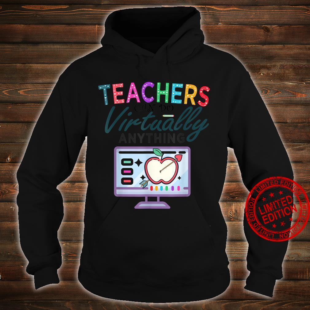 Teachers Can Do Virtually Anything Shirt hoodie