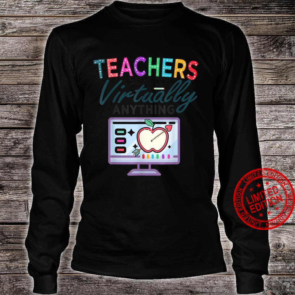 Teachers Can Do Virtually Anything Shirt long sleeved