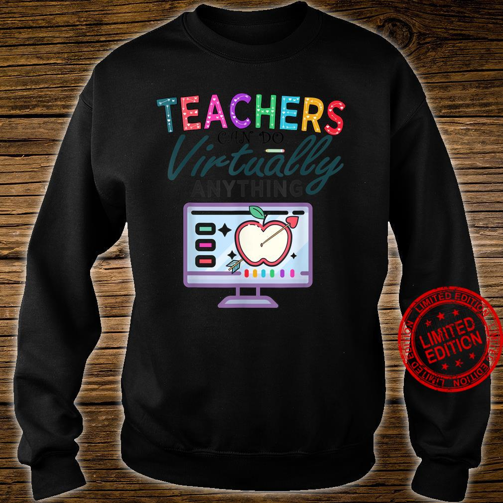 Teachers Can Do Virtually Anything Shirt sweater